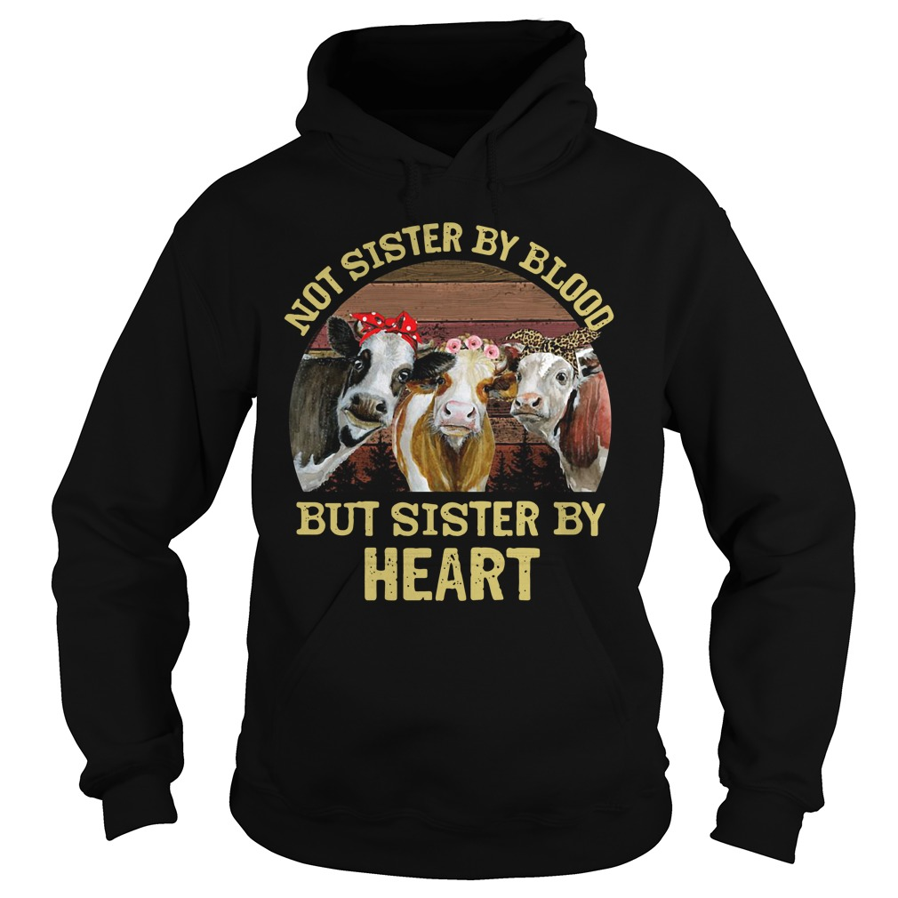 Cows Not Sister By Blood But Sister By Heart Hoodie