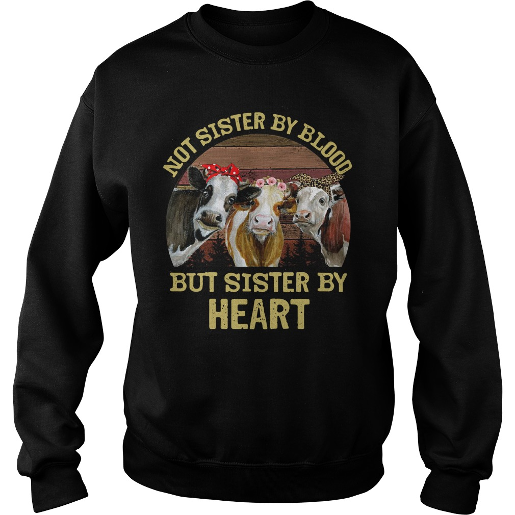 Cows Not Sister By Blood But Sister By Heart Sweater