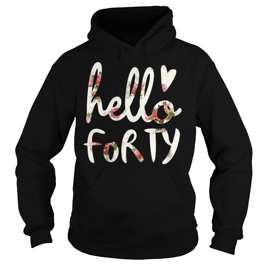 Floral Hello Forty Hoodie