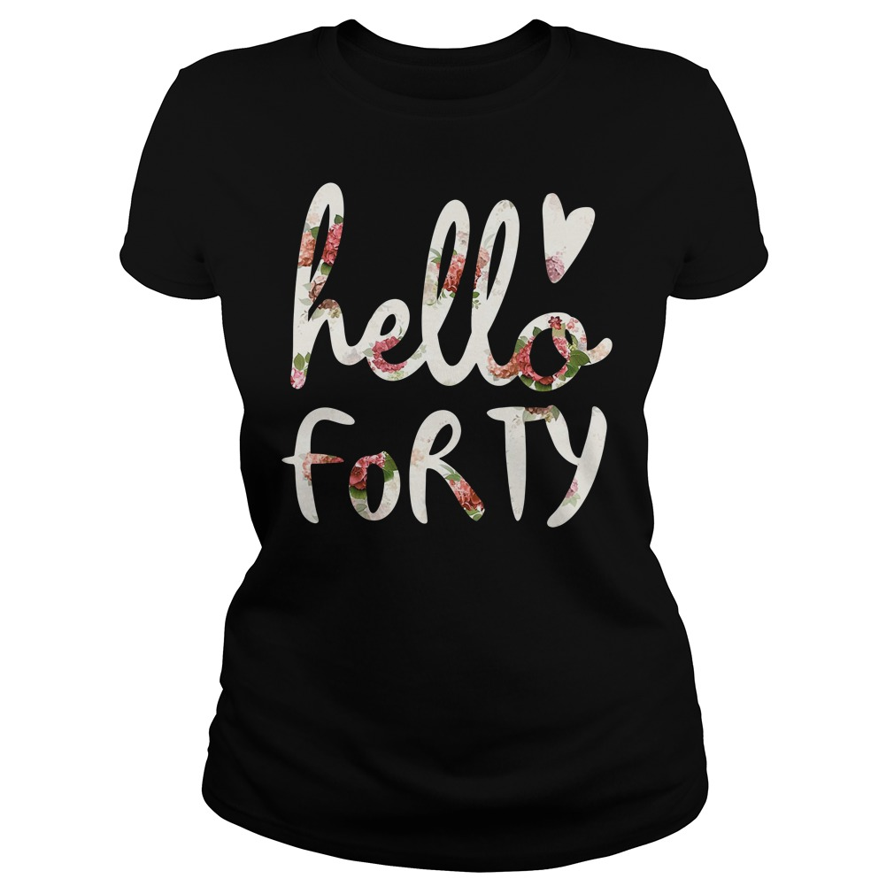 Floral Hello Forty Ladies Tee