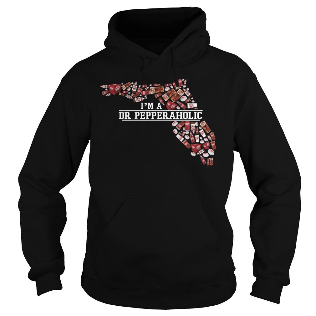 Florida I'M A Dr Pepperaholic Hoodie