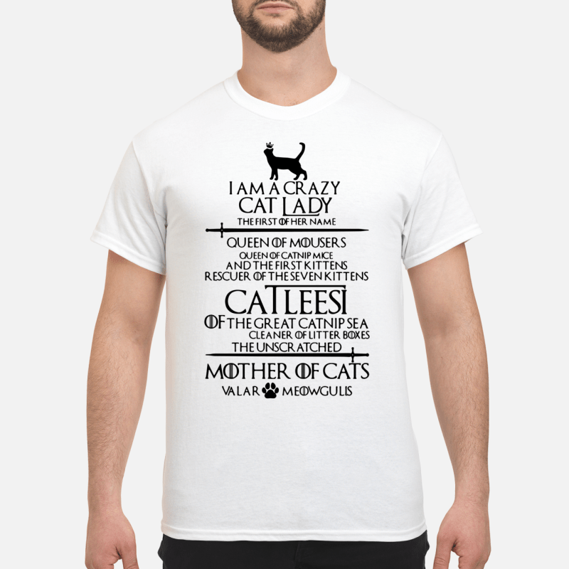 Game Of Thrones I Am A Crazy Cat Lady Guy Tees