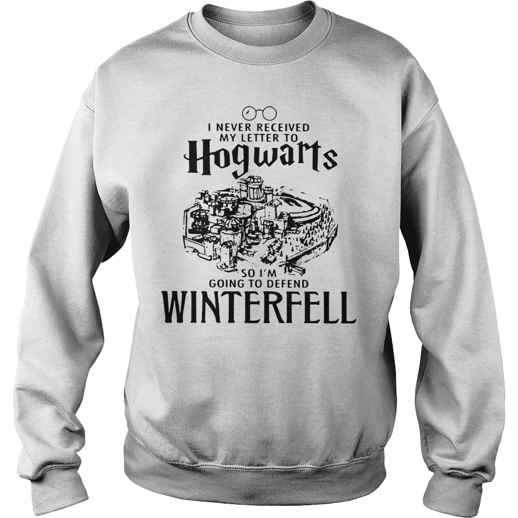 Game Of Thrones I Never Received My Letter To Hogwarts I'M Defend Winterfell Sweater