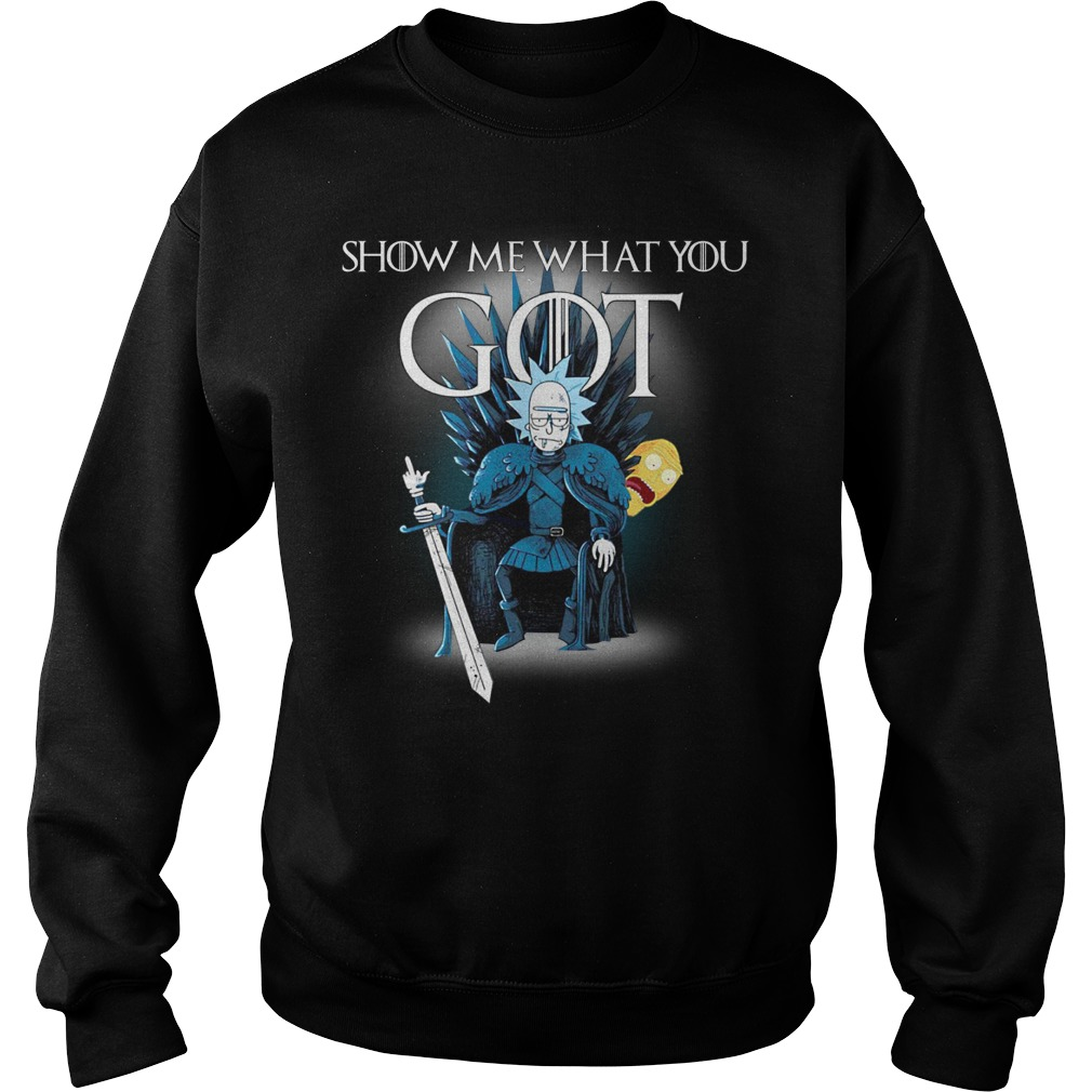 Game Of Thrones Rick And Morty Show Me What You Got Sweater