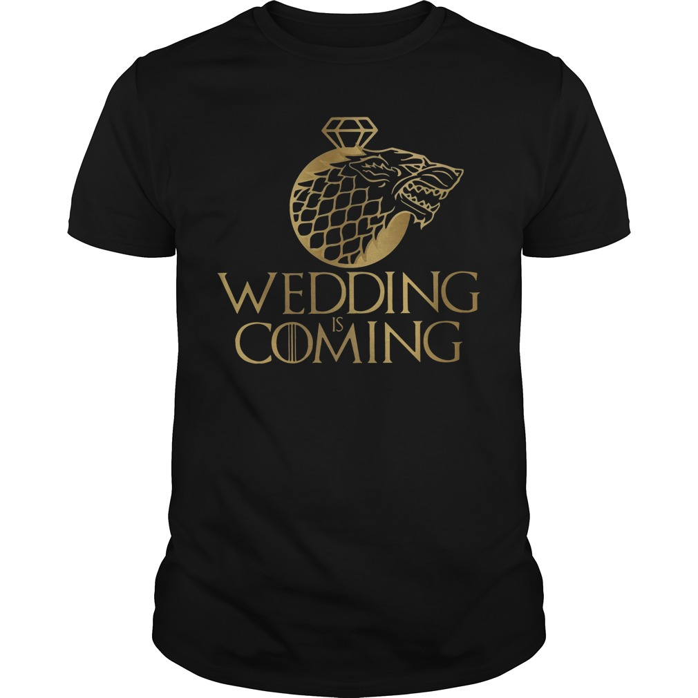 Games Of Thrones House Stark Wedding Is Coming Guy Tees