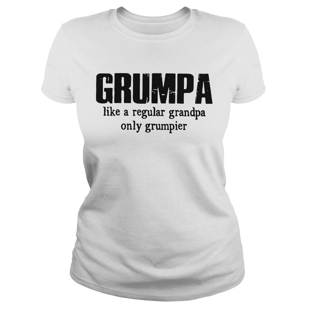 Grumpa Like A Regular Grandpa Only Grumpier Ladies Tee