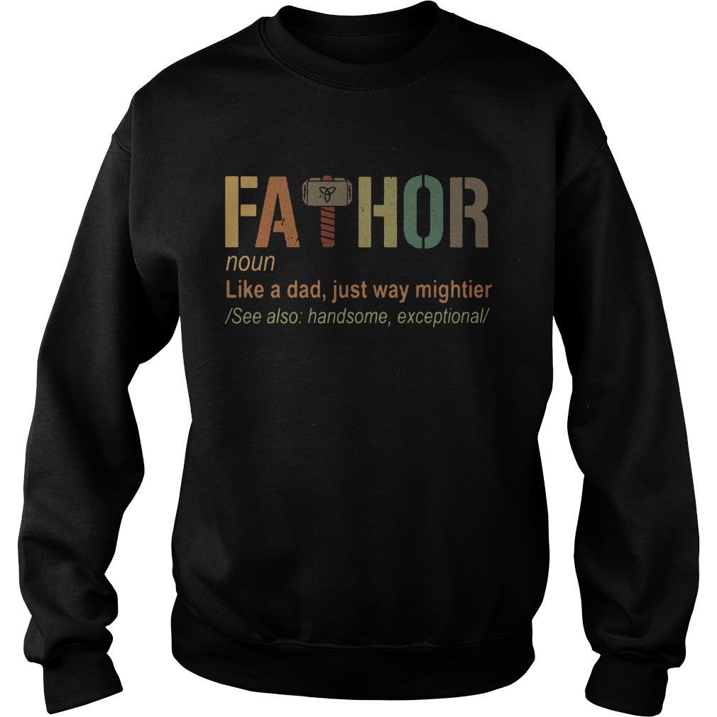 Hammer Fathor Definition Like A Dad Just Way Mightier Sweater