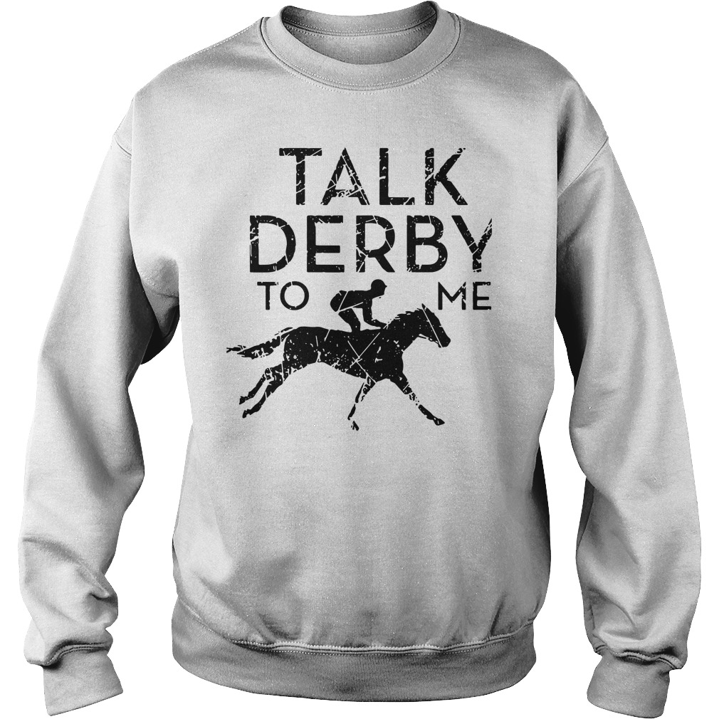 Horse Race Talk Derby To Me Sweater