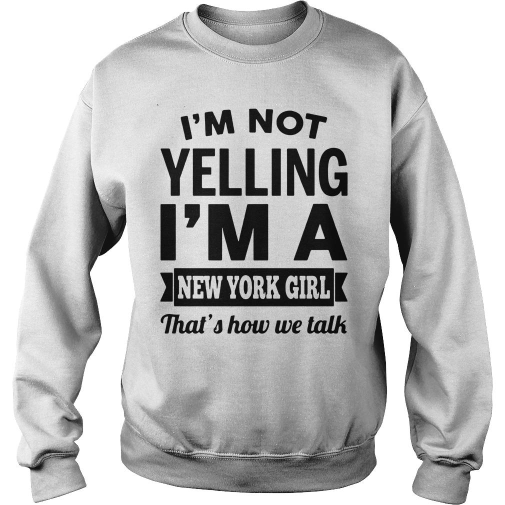 I'M Not Yelling I'M A New York Girl That'S How We Talk Sweater