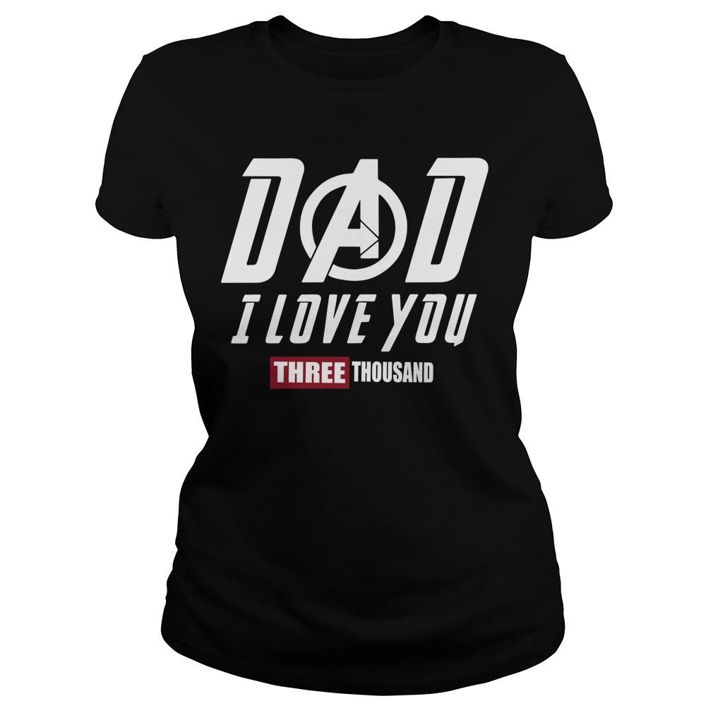 Marvel Avengers Endgame Dad I Love You Three Thousand Ladies Tee