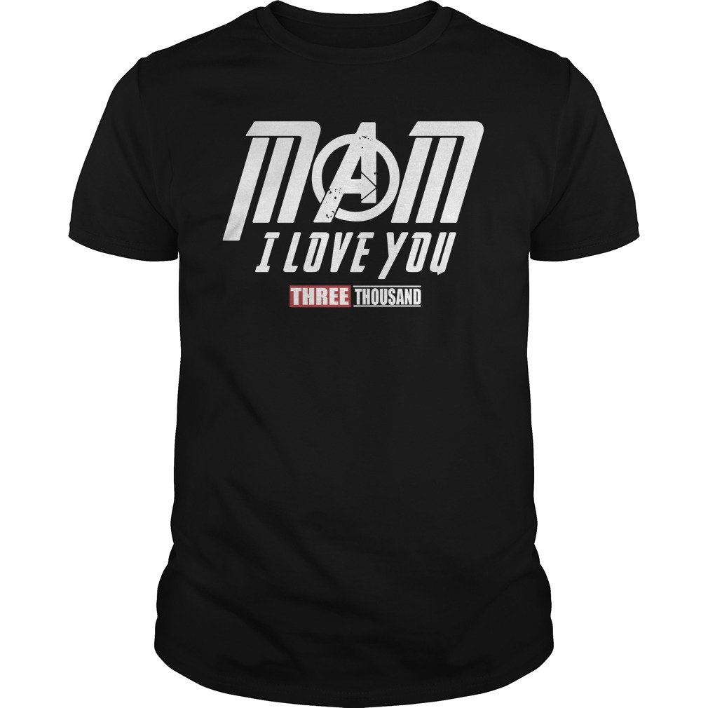 Marvel Avengers Endgame Mom I Love You Three Thousand Guy Tees