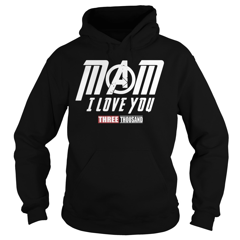 Marvel Avengers Endgame Mom I Love You Three Thousand Hoodie