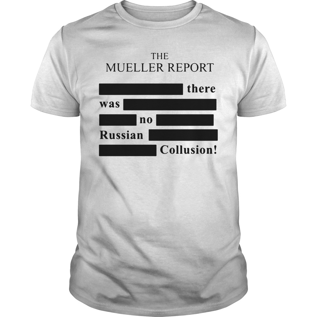 The Mueller Report There Was No Russian Collusion Guy Tees