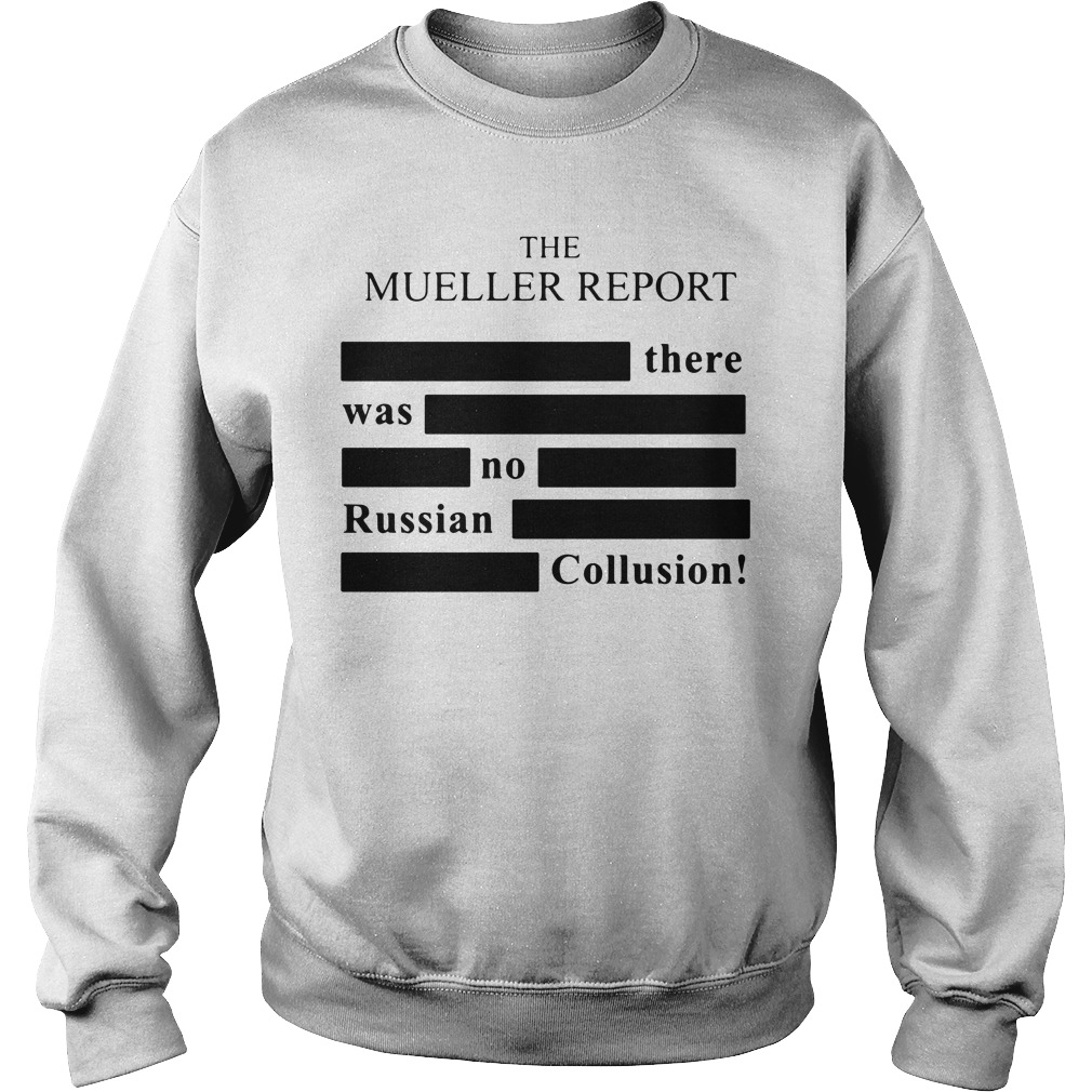 The Mueller Report There Was No Russian Collusion Sweater