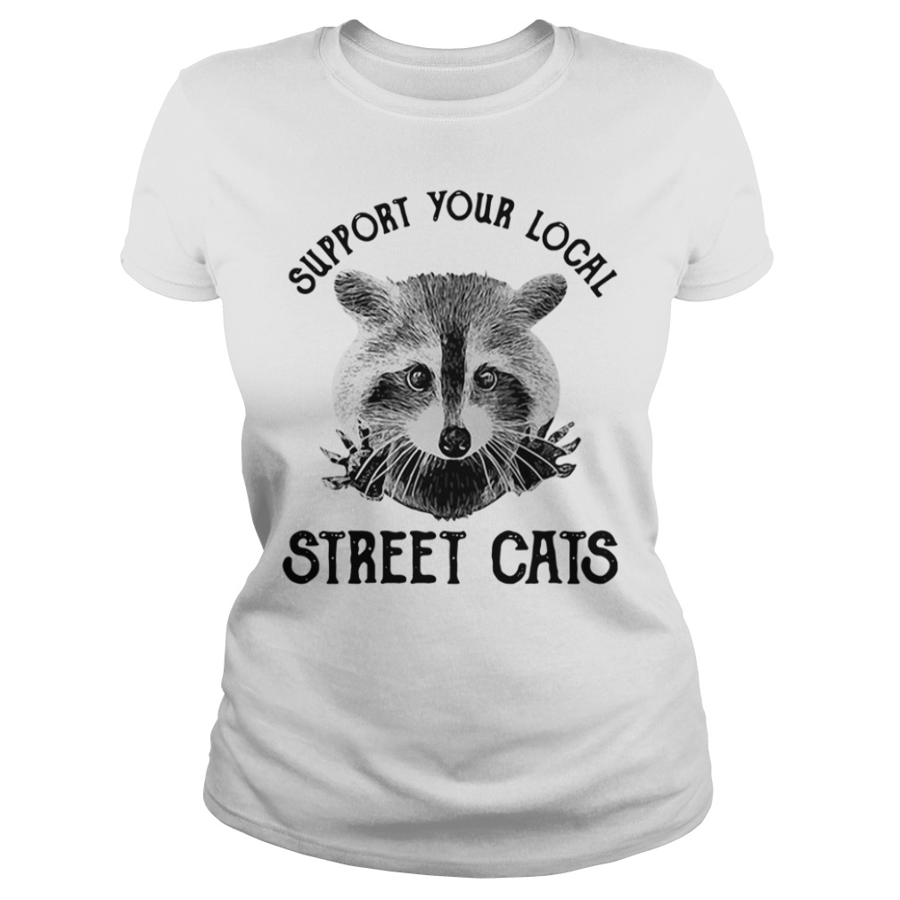 Raccoon Support Your Local Street Cats Ladies Tee