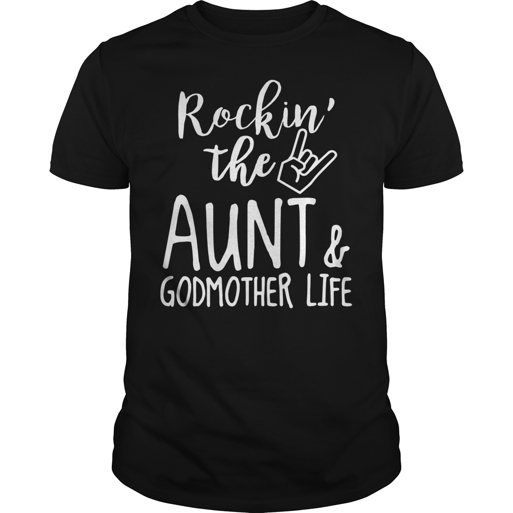 Rockin' The Aunt And Godmother Life Guy Tees