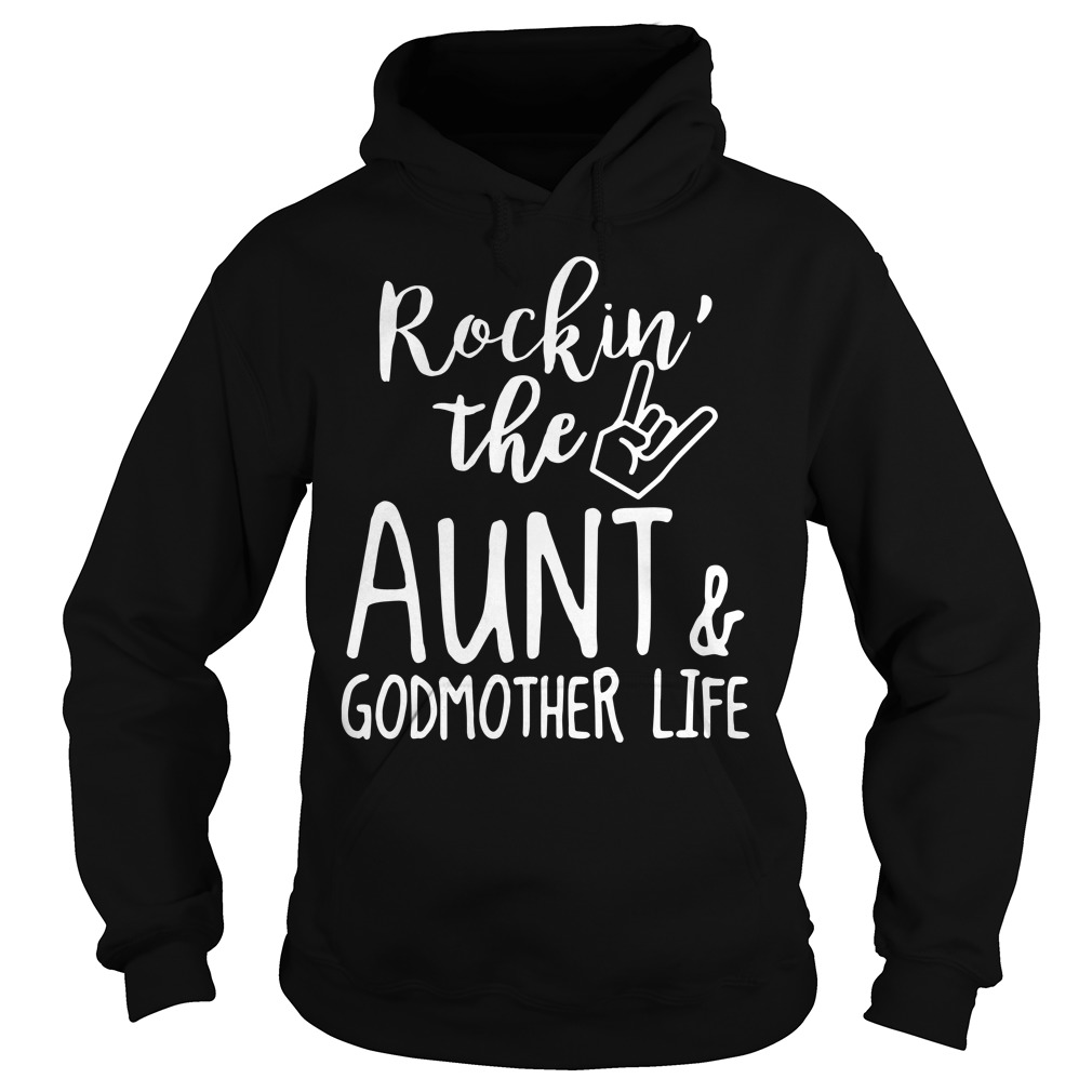 Rockin' The Aunt And Godmother Life Hoodie