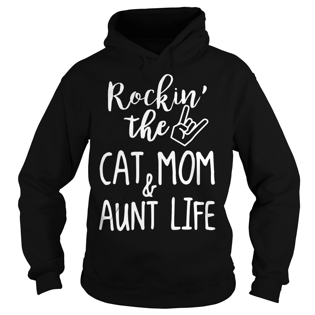 Rockin' The Cat Mom & Aunt Life Hoodie