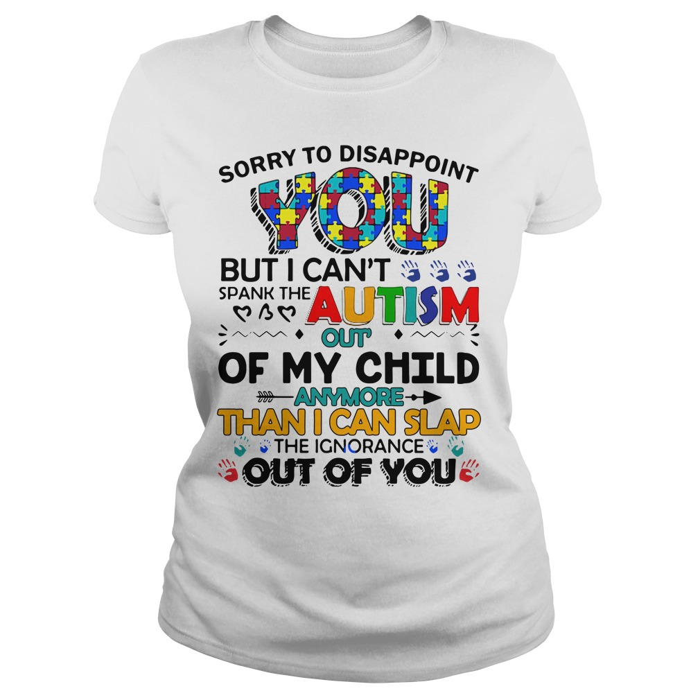 Sorry To Disappoint You But I Can'T Spank The Autism Ladies Tee