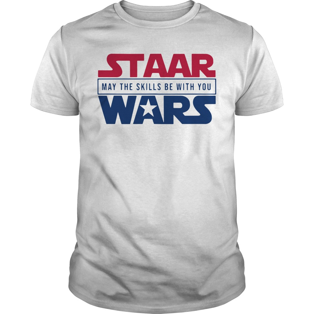 Staar May The Skills Be With You Wars Guy Tees