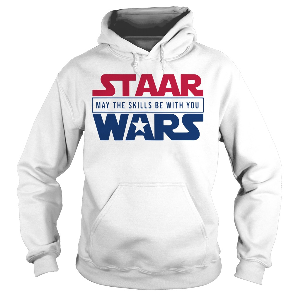Staar May The Skills Be With You Wars Hoodie