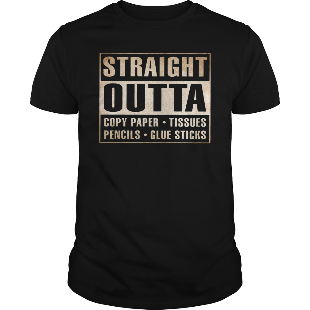 Straight Outta Copy Paper Tissues Pencils Glue Sticks Guy Tees