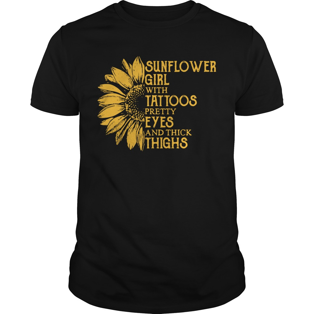 Sunflower Girl With Tattoos Pretty Eyes And Thick Thighs Guy Tees
