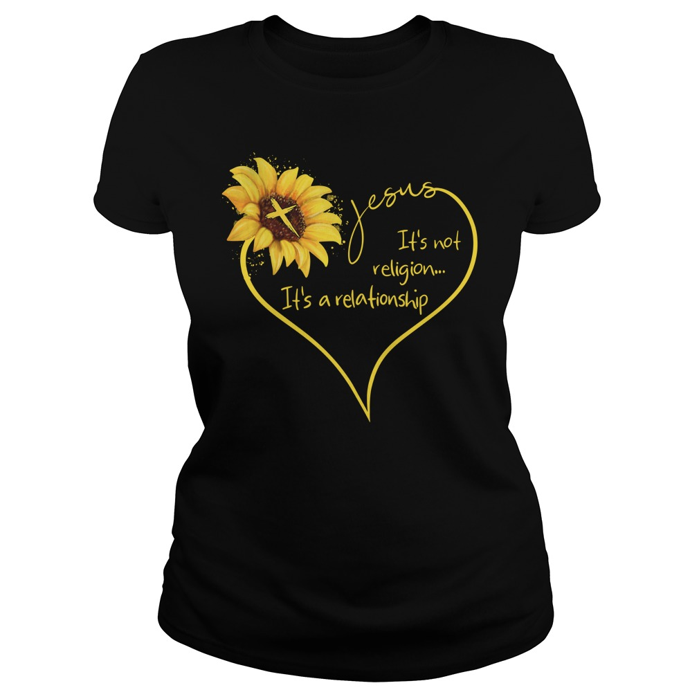Sunflower Heart Jesus It'S Not Religion It'S A Relationship Ladies Tee