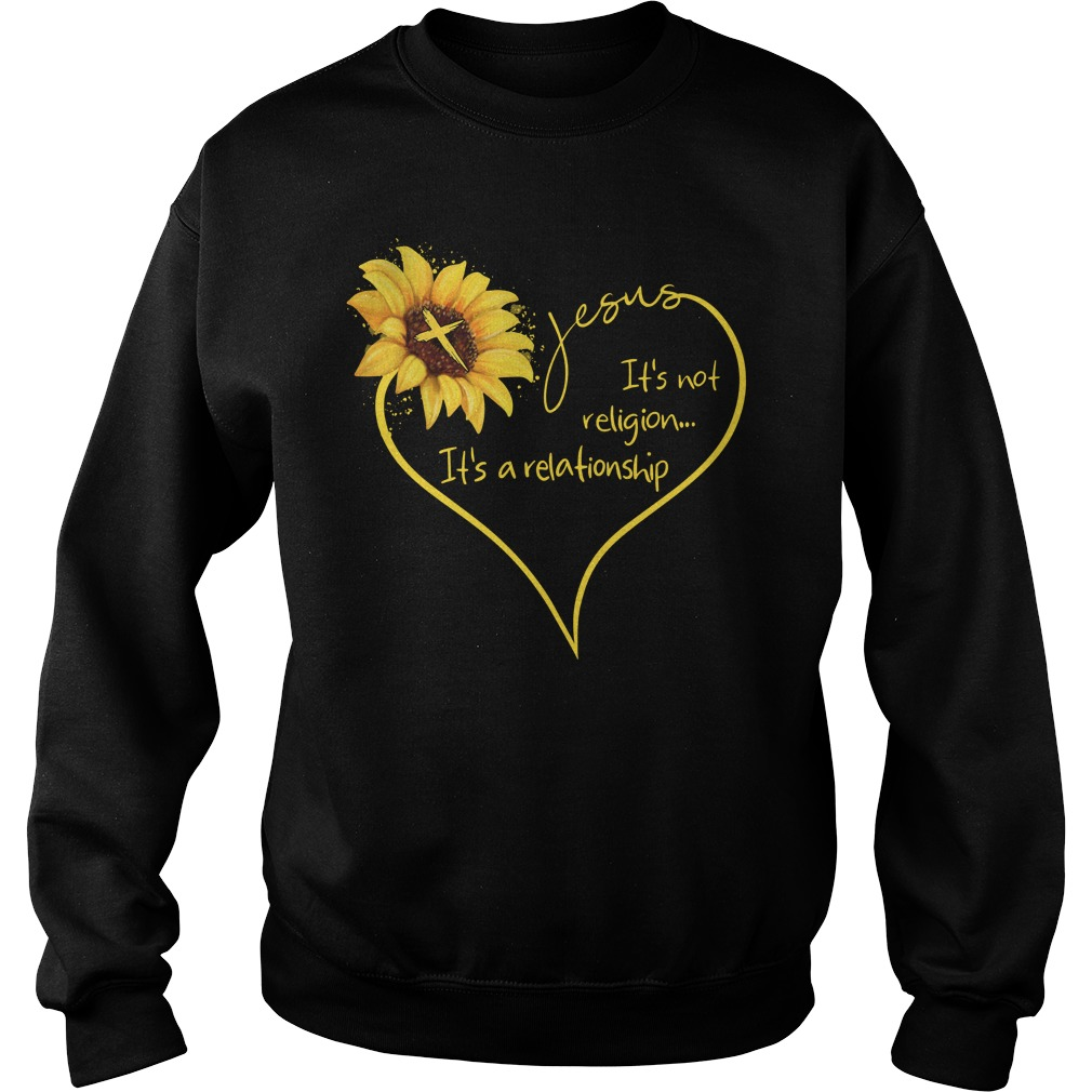 Sunflower Heart Jesus It'S Not Religion It'S A Relationship Sweater
