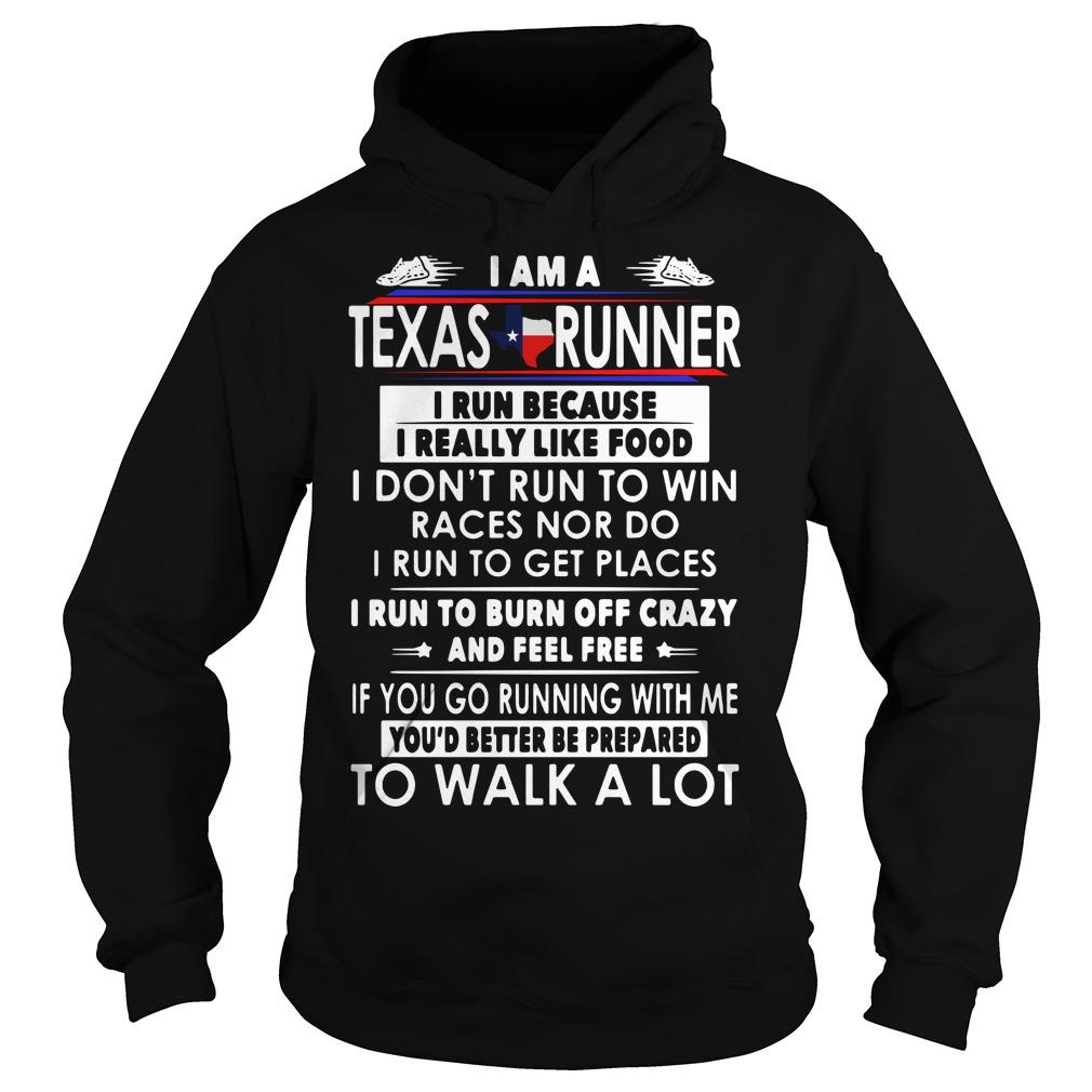 I Am A Texas Runner I Run Because I Really Like Food Hoodie