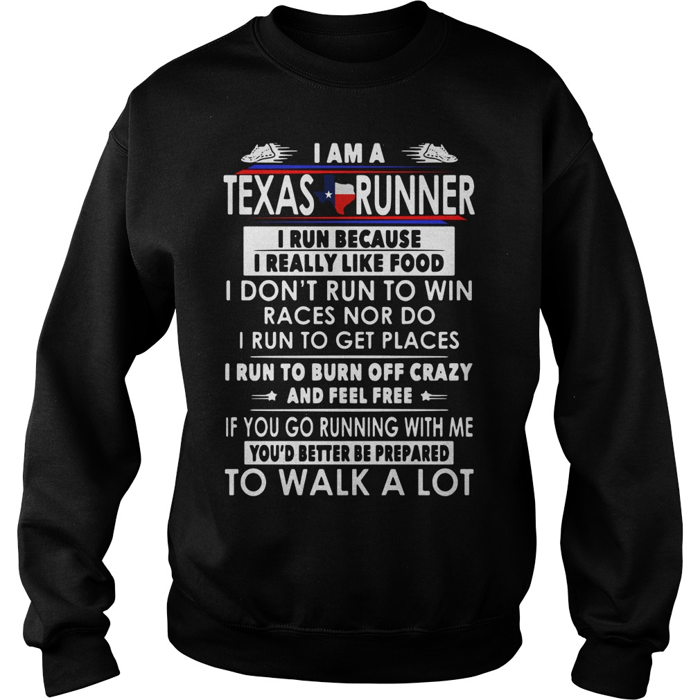I Am A Texas Runner I Run Because I Really Like Food Sweater