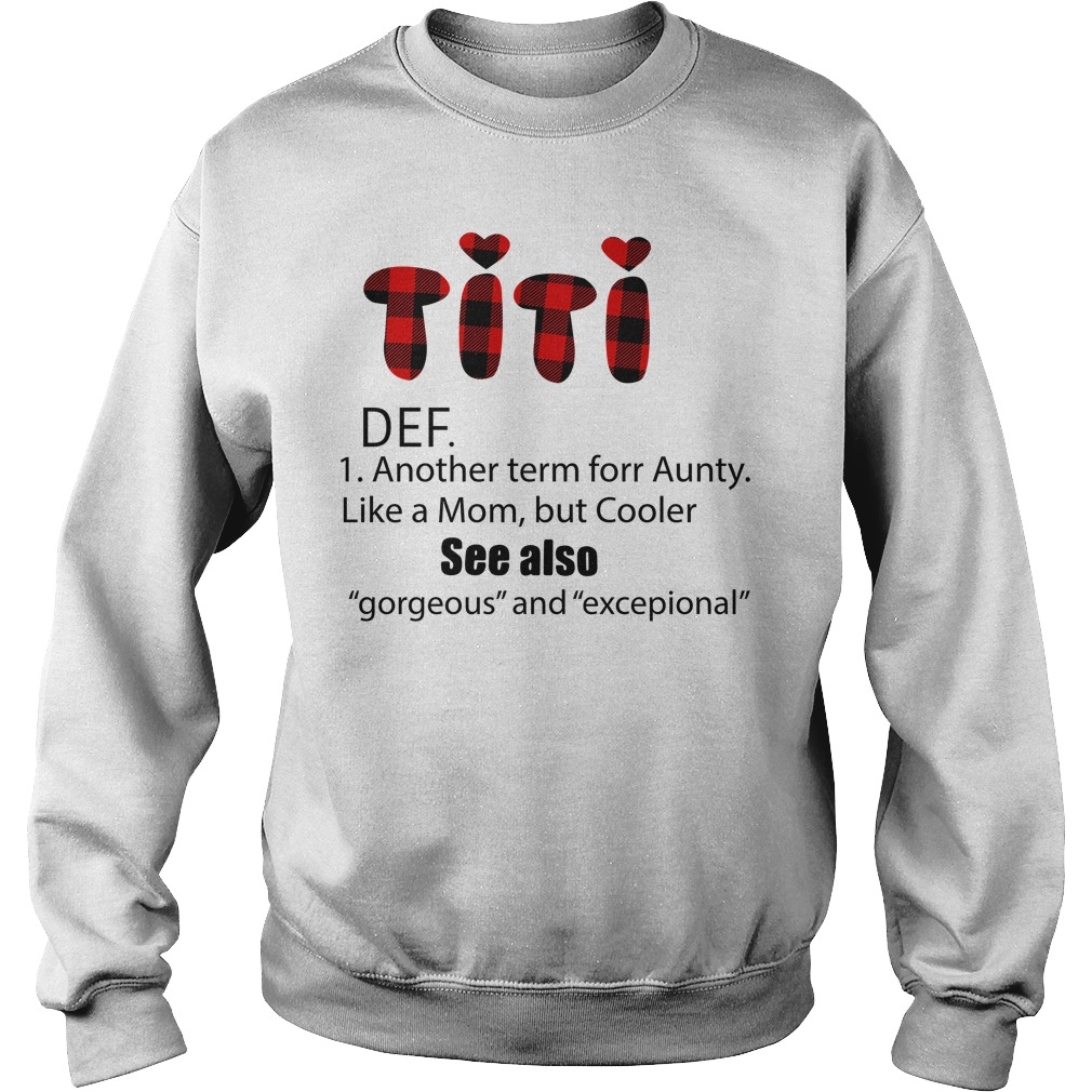 Titi Definition Another Term For Aunty Like A Mom But Cooler Sweater