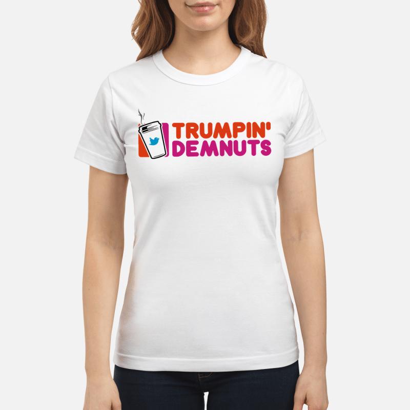 Trumpin' Demnuts Ladies Tee