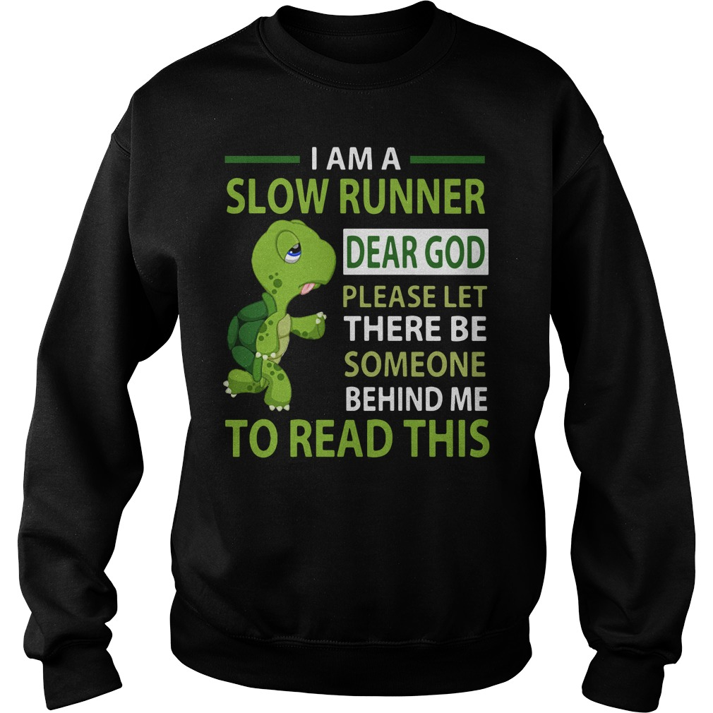 Turtle I Am A Slow Runner Dear God Please Let There Be Someone Behind Me Sweater
