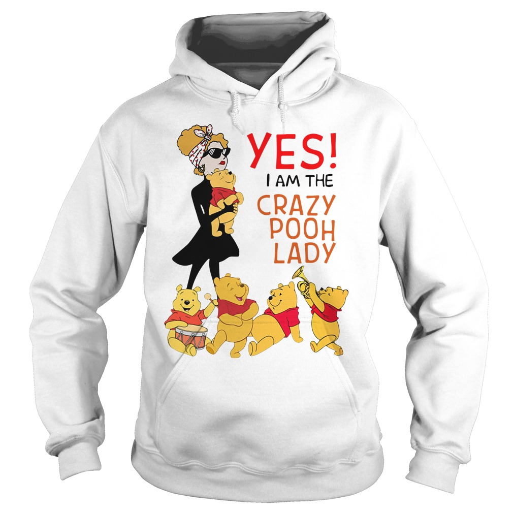 Winnie The Pooh Yes I Am The Crazy Pooh Lady Hoodie