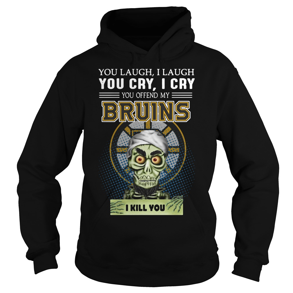 Achmed You Laugh I Laugh You Cry I Cry You Offend My Bruins I Kill You Hoodie