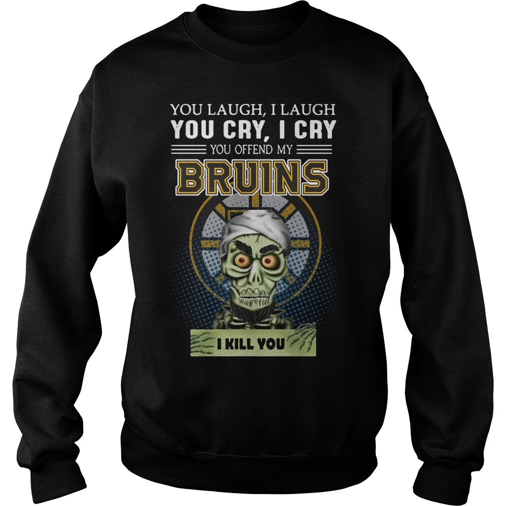 Achmed You Laugh I Laugh You Cry I Cry You Offend My Bruins I Kill You Sweater