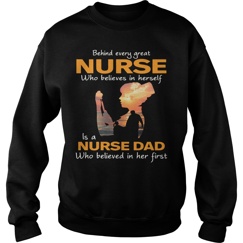 Behind Every Nurse Who Believes In Herself Is A Nurse Dad Who Believed In Her First Sweater