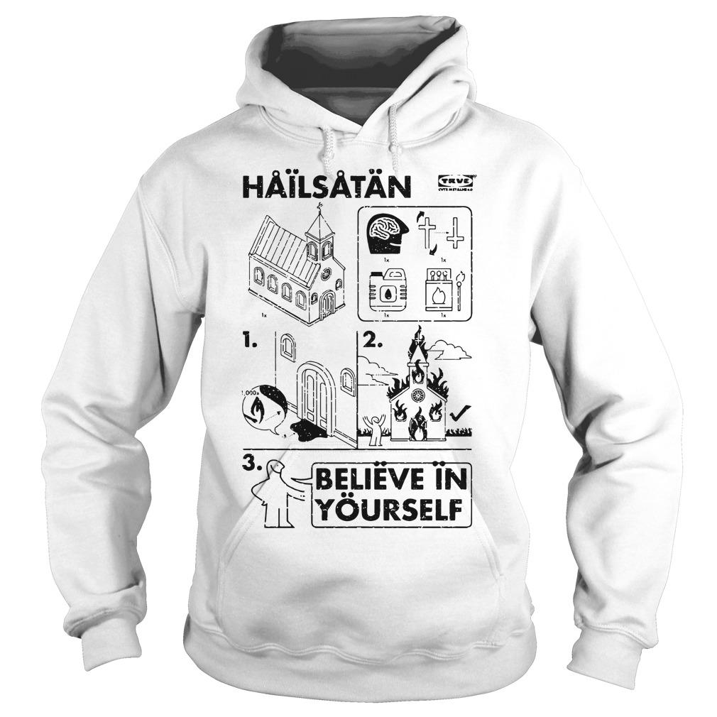 Church Hailsatan Believe In Yourself Hoodie