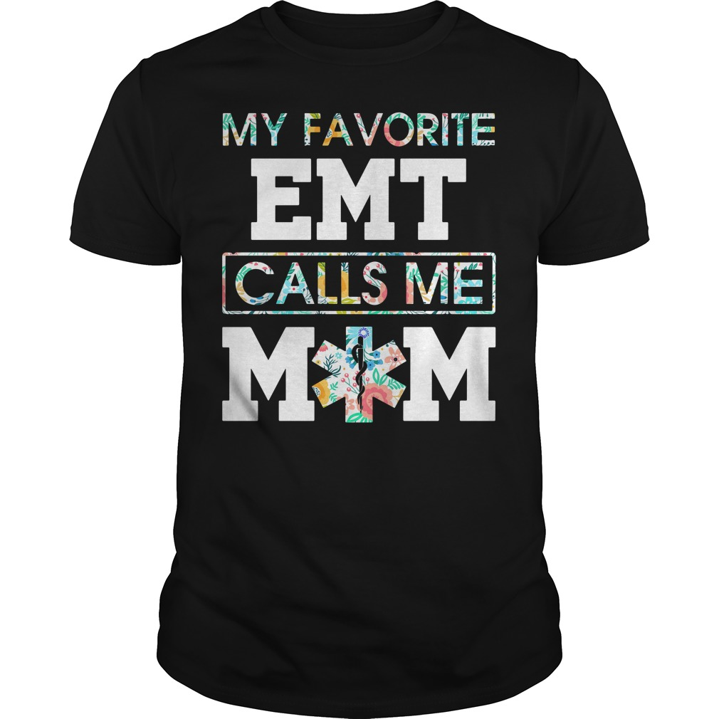 Floral My Favorite Emt Calls Me Mom Guy Tees