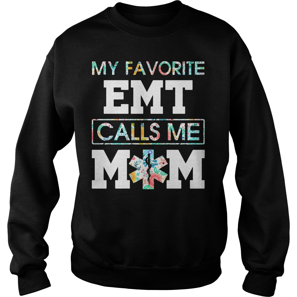 Floral My Favorite Emt Calls Me Mom Sweater