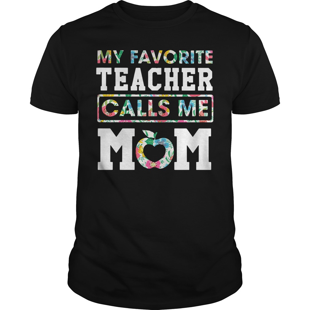 Floral My Favorite Teacher Calls Me Mom Guy Tees
