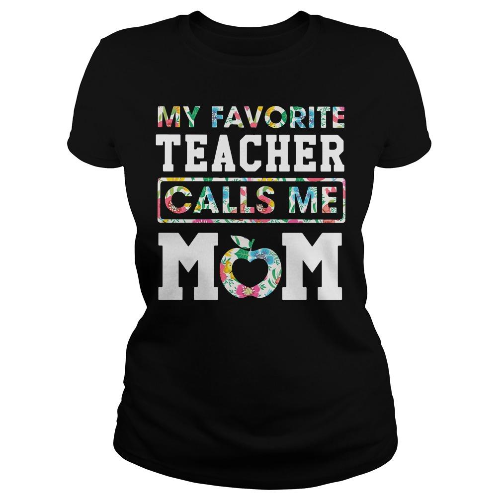Floral My Favorite Teacher Calls Me Mom Ladies Tee