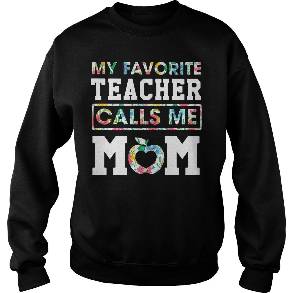 Floral My Favorite Teacher Calls Me Mom Sweater