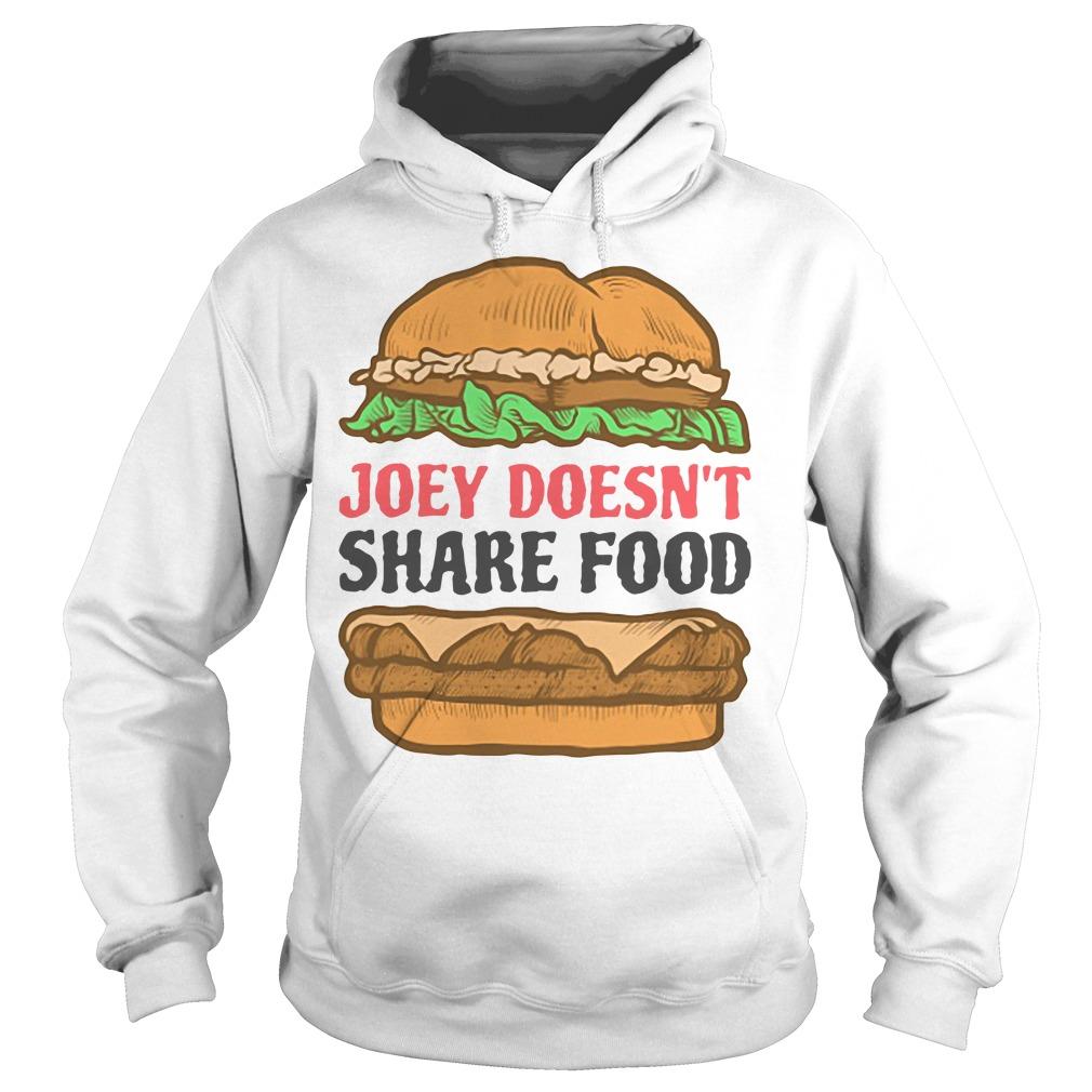 Friends Hamburger Joey Doesn'T Share Food Hoodie