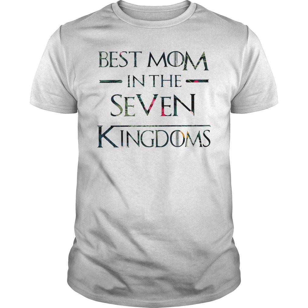 Game Of Thrones Best Mom In The Seven Kingdoms Got Guy Tees