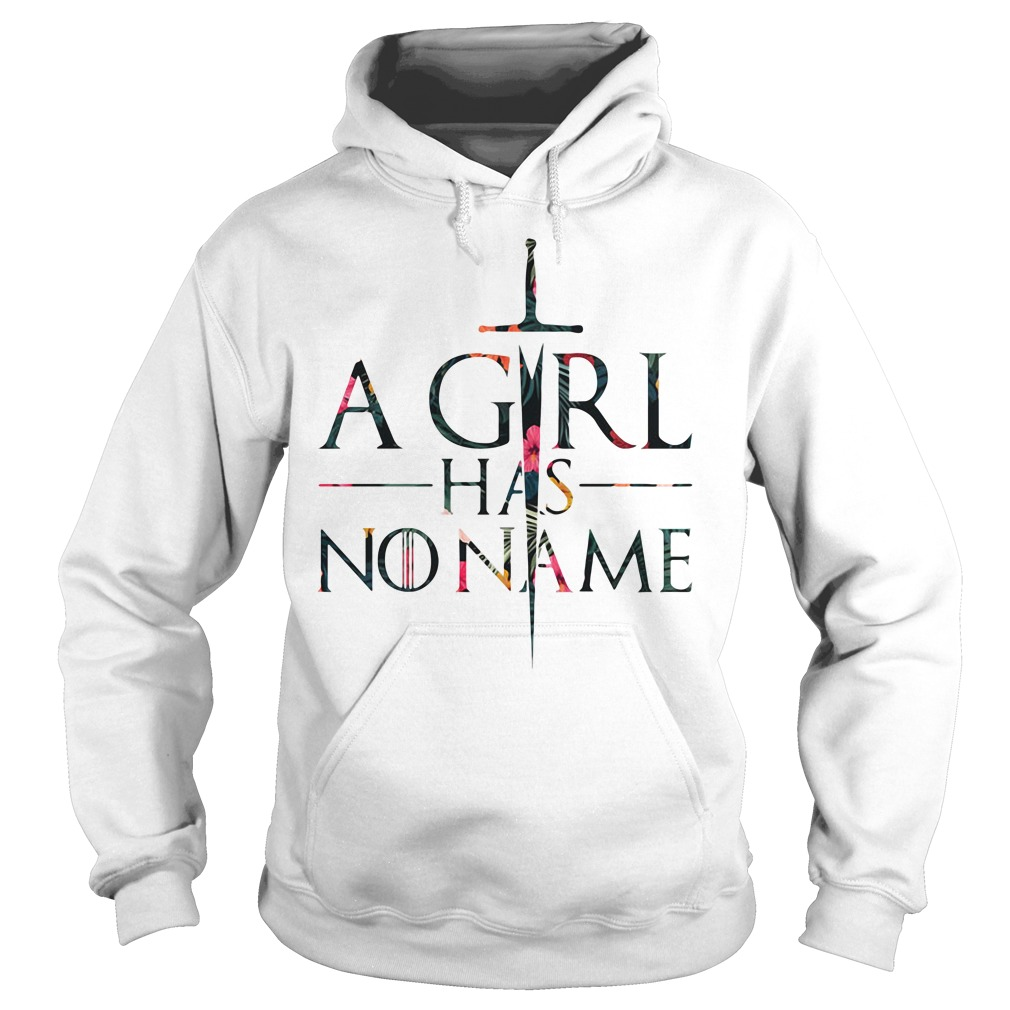 Game Of Thrones Sword A Girl Has No Name Got Hoodie