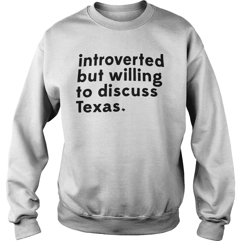 Introverted But Willing To Discuss Texas Sweater