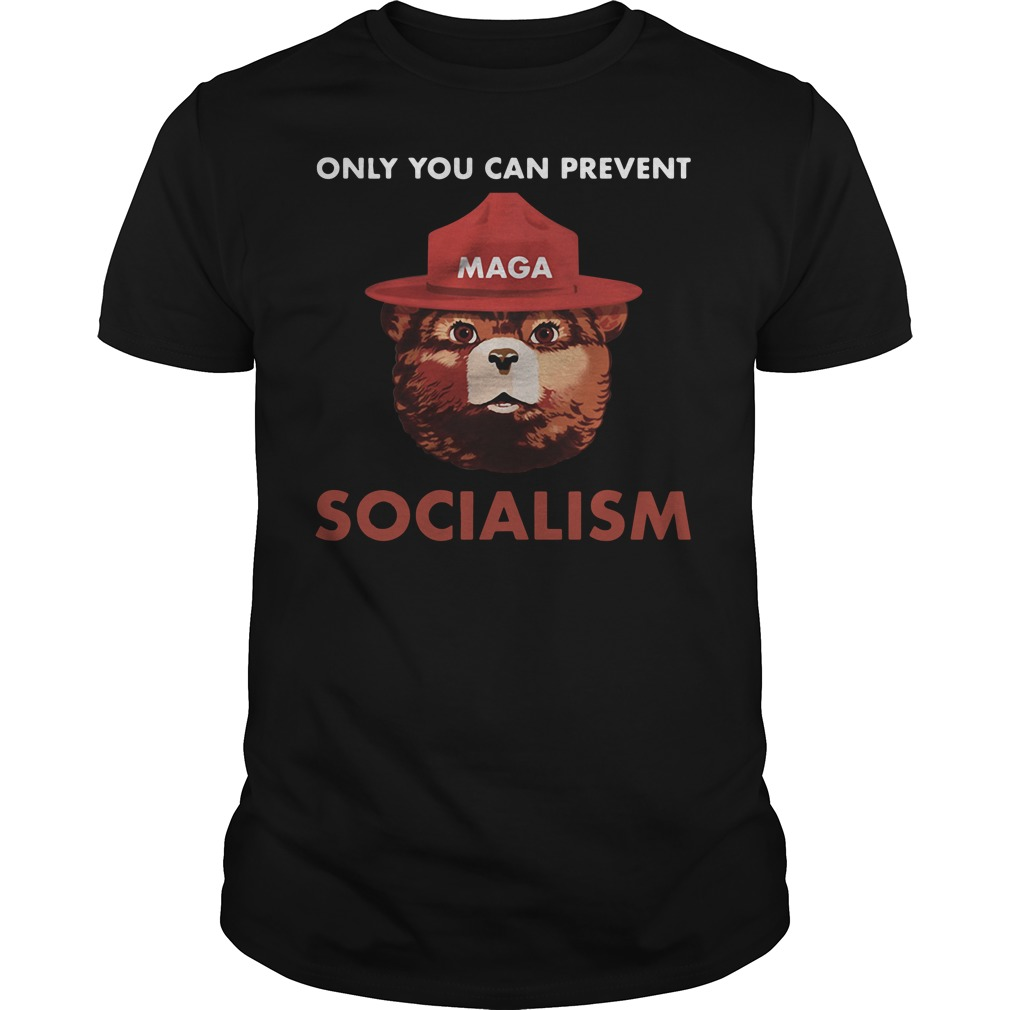 Maga Smokey The Bear Only You Can Prevent Socialism Guy Tees