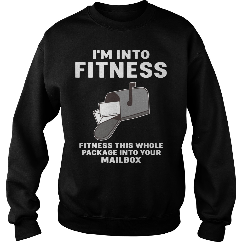 Mailbox I'M Into Fitness Fitness This Whole Package Into Your Mailbox Sweater